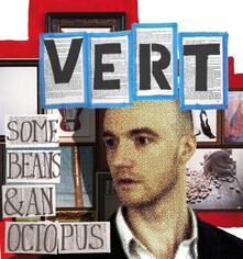 Some Beans & An Octopus - CD Audio di Vert