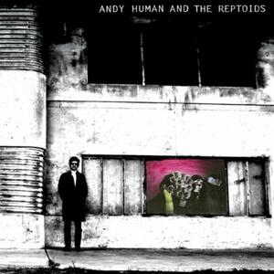 Andy Human and the Reptoids - Vinile LP di Andy Human