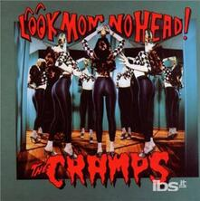 Look Mom No Head! - CD Audio di Cramps