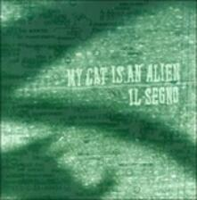 Il Segno - CD Audio di My Cat Is an Alien