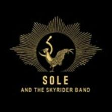 Sole and the Skyrider Band - CD Audio di Sole,Skyrider Band