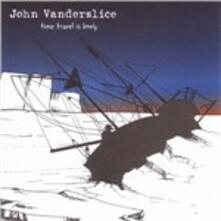 Time Travel Is Lonely - CD Audio di John Vanderslice