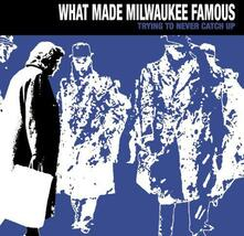 Trying to Never Catch Up - CD Audio di What Made Milwaukee Famous