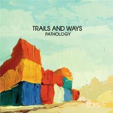 Pathology - CD Audio di Trails and Ways