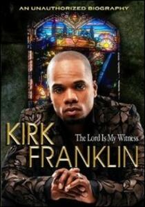Kirk Franklin. Lord Is My Witness - DVD