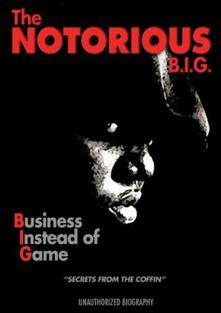 Notorius B.I.G. Business Instead Of Game Unauthorized - DVD
