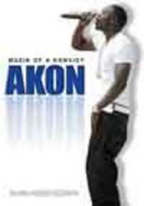 Film Akon. Muzik Of A Konvict. Unauthorized
