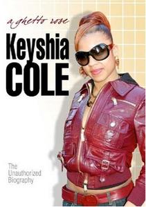 Film Keyshia Cole. Ghetto Roseunauthorized
