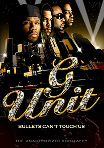 Film G-Unit. Bullets Can't Touch Us Unauthorize