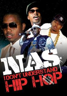 Nas. I Don't Understand Hip Hop. Unauthorized - DVD