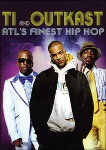 T.I. & Outkast. ATL's Finest Hip Hop - DVD