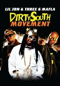 Lil Jon & Three 6 Mafia. Dirty South Movement - DVD