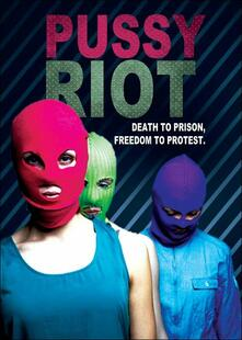 Pussy Riot. Death To Prison, Freedom To Protest - DVD