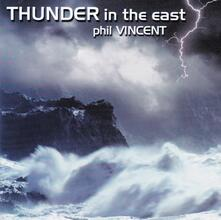 Thunder in the East - CD Audio di Phil Vincent