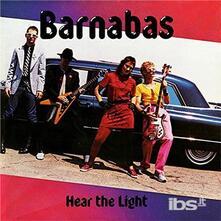 Hear the Light - CD Audio di Barnabas