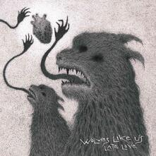 Late Love - CD Audio di Wolves Like Us