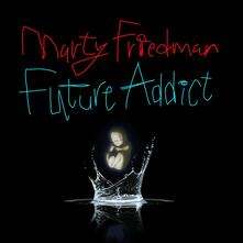 Future Addict - CD Audio di Marty Friedman