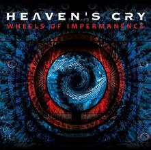 Wheels of Impermanence - CD Audio di Heaven's Cry