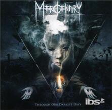 Through Our Darkest Days - CD Audio di Mercenary