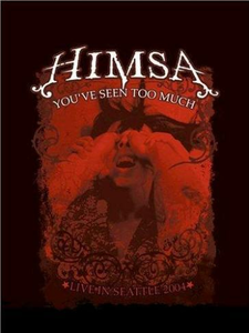 Film Himsa. You've Seen Too Much