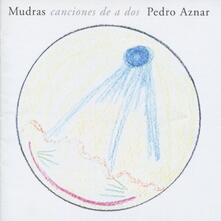 Mudras Canciones De A Dos - CD Audio di Pedro Aznar