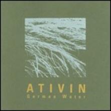 German Water - CD Audio di Ativin