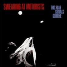 This Flag Signals Goodbye - CD Audio di Swearing at Motorists