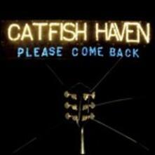 Please Come Back - CD Audio di Catfish Haven
