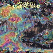 Loud Patterns - CD Audio di Makeness