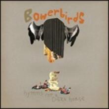 Hymns for a Dark Horse - CD Audio di Bowerbirds