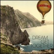 Dream Get Together - CD Audio di Citay