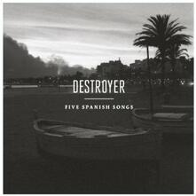 Five Spanish Songs - CD Audio di Destroyer