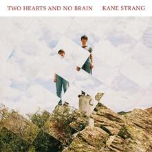 Two Hearts and No Brain - CD Audio di Kane Strang