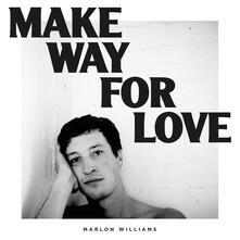 Make Way for Love - CD Audio di Marlon Williams