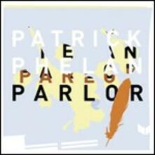 Parlor - CD Audio di Patrick Phelan