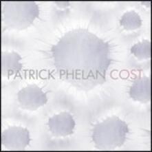 Cost - CD Audio di Patrick Phelan