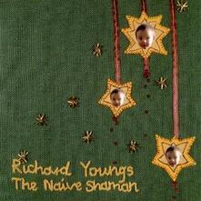 The Naive Shaman - CD Audio di Richard Youngs