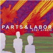 Stay Afraid - CD Audio di Parts & Labor
