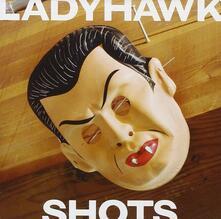 Shots - CD Audio di Ladyhawk