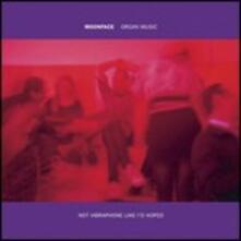 Organ Music Not Vibraphone Like I'd Hope - CD Audio di Moonface