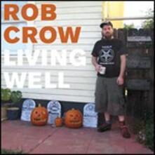 Living Well - CD Audio di Rob Crow