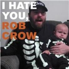 I Hate You, Rob Crow - CD Audio Singolo di Rob Crow