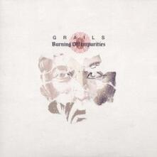Burning Off Impurities - CD Audio di Grails