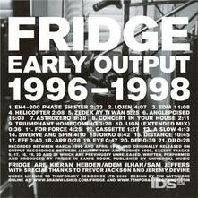 Early Output 1996-1998 - CD Audio di Fridge