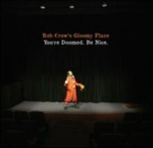 You're Doomed. Be Nice - CD Audio di Rob Crow