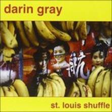 St. Louis Shuffle - CD Audio di Darin Gray