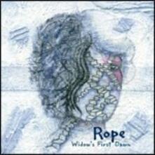 Widow's First Dawn - CD Audio di Rope