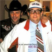 We're an American Band - CD Audio di MX-80