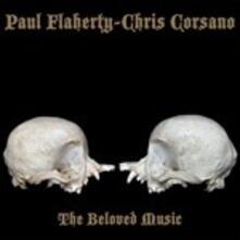 The Beloved Music - CD Audio di Paul Flaherty,Chris Corsano