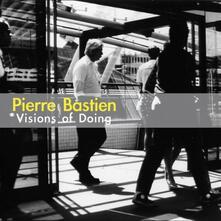 Visions Of Doing - CD Audio di Pierre Bastien